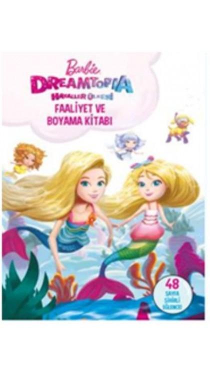 Barbie Hayaller Ulkesi Faaliyet Ve Boyama Kitabi 9786050947960