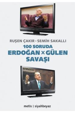 100 Soruda Erdoğan Gülen Savaşı