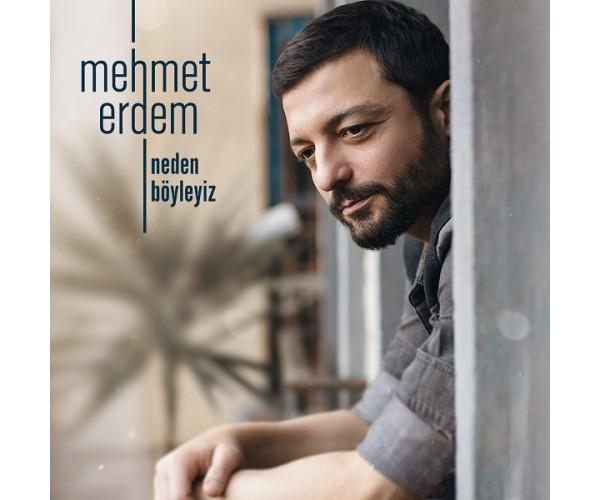 CD MEHMET ERDEM -NEDEN BÖYLE