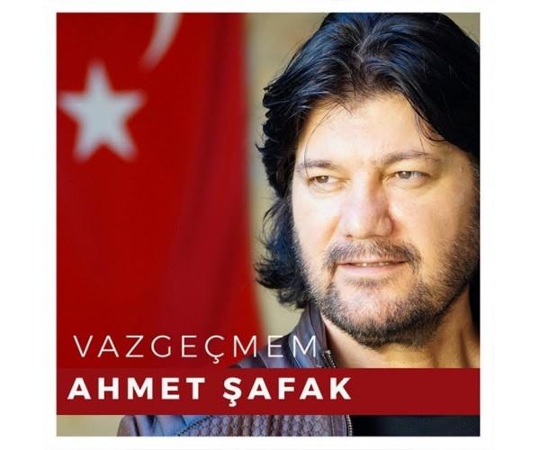 CD AHMET ŞAFAK-VAZGEÇMEM
